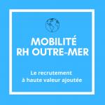 MOBILITE RH OUTREMER